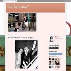 Twist and shout!: Marilyn Monroe & Joe Di Maggio