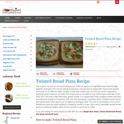Twisted Bread Pizza Recipe