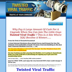Twisted Viral Traffic!