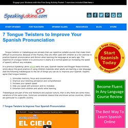 7 Tongue Twisters to Improve Your Spanish Pronunciation