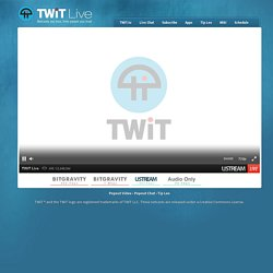 TWiT Live - Netcasts you love, from people you trust