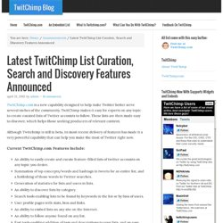 Latest TwitChimp List Curation, Search and Discovery Features Announced