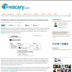 TwitFooter: insérez votre dernier tweet à votre signature mail