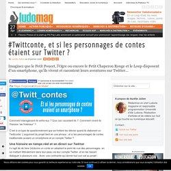 #Twittconte, et si les personnages de contes étaient sur Twitter ?