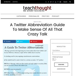 A Twitter Abbreviation Guide To Make Sense Of All That Crazy Talk