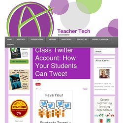 Class Twitter Account: How Your Students Can Tweet