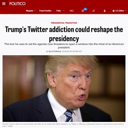 Trump's Twitter addiction could reshape the presidency