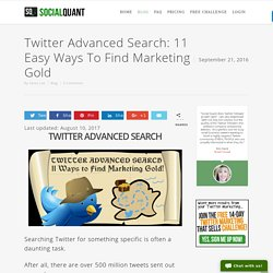 Twitter Advanced Search: 8 Easy Ways To Find Marketing Gold