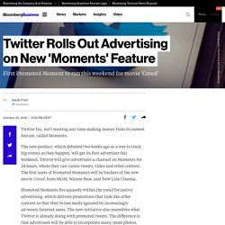 Twitter Rolls Out Advertising on New 'Moments' Feature