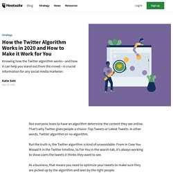 How the Twitter Algorithm Works in 2020 and How to Make it Work for You