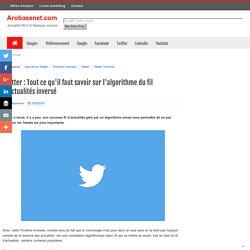Twitter : Tout ce qu'il faut savoir sur l'algorithme du fil d'actualités inversé
