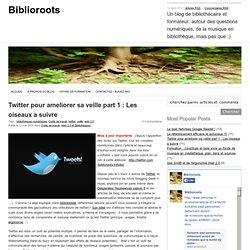 Twitter pour ameliorer sa veille part 1 : Les oiseaux a suivre