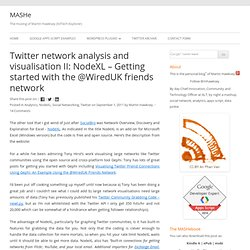 Twitter network analysis and visualisation II: NodeXL – Getting started with the @WiredUK friends network « MASHe