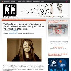 Twitter, la mort annoncée d'un réseau social… ou bien la mue d'un grand média ? par Nadia Bahhar-Alves