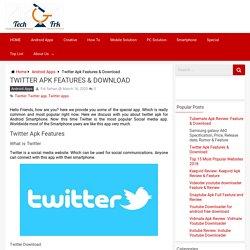 Twitter Apk Features & Download