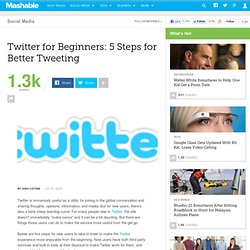 Twitter for Beginners: 5 Steps for Better Tweeting