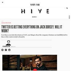 Twitter Is Betting Everything on Jack Dorsey. Will It Work?