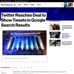 Twitter Reaches Deal to Show Tweets in Google Search Results - Bloomberg Business