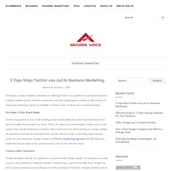 5 Tops Ways Twitter can Aid In Business Marketing