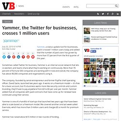 Yammer, the Twitter for businesses, crosses 1 million users