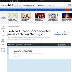 Des comptes Twitter parodiant Nicolas Sarkozy suspendus : censure ?