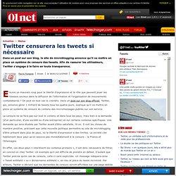 Twitter censurera les tweets si nécessaire