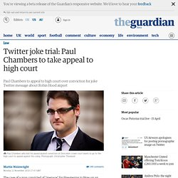 Twitter joke trial: Paul Chambers to take appeal to high court | Law