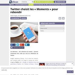 Twitter choisit les «Moments» pour rebondir