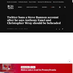 Twitter bans a Steve Bannon account after he says Anthony Fauci and Christopher Wray should be beheaded