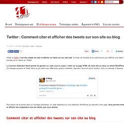 Twitter : Comment citer et afficher des tweets sur son site ou blog