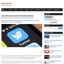 Twitter révèle comment il prévoit lutter contre les deepfakes