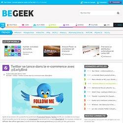 Twitter se lance dans le e-commerce avec @EarlyBird