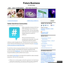 Twitter Chat Driven Communities « Future Business