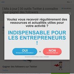 30 outils Twitter à connaître pour gagner des followers