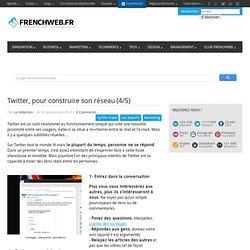 Twitter, pour construire son réseau (4/5)