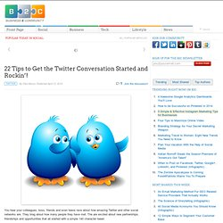 22 Tips to Get the Twitter Conversation Started and Rockin'!
