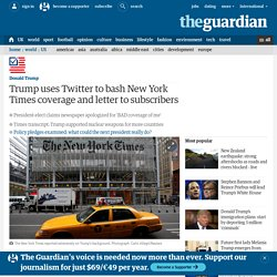 Trump uses Twitter to bash New York Times coverage and letter to subscribers