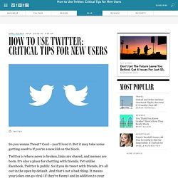 How to Use Twitter: Critical Tips for New Users