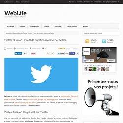 Twitter Curator : L'outil de curation maison de Twitter