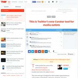 This Is Twitter's New 'Curator' Tool For Media Outlets