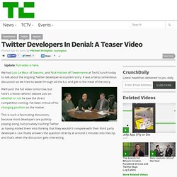 Twitter Developers In Denial: A Teaser Video