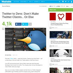 Twitter to Devs: Don't Make Twitter Clients ... Or Else