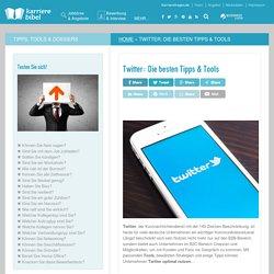 Twitter: Die besten Tipps & Tools