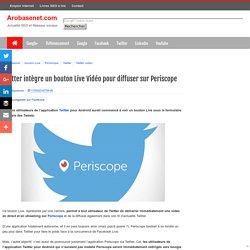 Twitter intègre un bouton Live Vidéo pour diffuser sur Periscope