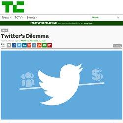 Twitter's Dilemma