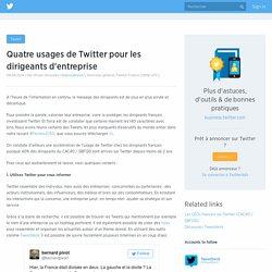 Quatre usages de Twitter pour les dirigeants d'entreprise
