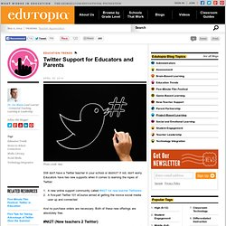 Twitter Support for Educators and Parents