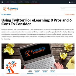Using Twitter For eLearning: 8 Pros and 6 Cons To Consider
