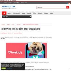 Twitter lance Vine Kids pour les enfants