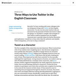 """Three Ways to Use Twitter in the English Classroom"" - Lynn"